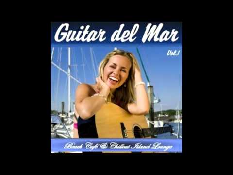 ▶ Guitar del Mar vol  1   Balearic Cafe Chillout Island Lounge ❤️❤️❤️   YouTube 360p