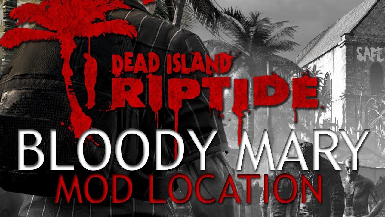 Dead Island Bloody Mary Mod