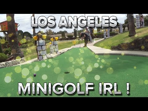 Los Angeles #10 : Minigolf IRL !