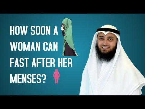How soon a woman can fast after her menses