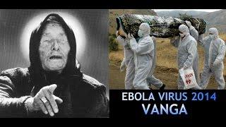 Ebola Outbreak 2014 Predictions Of Vanga