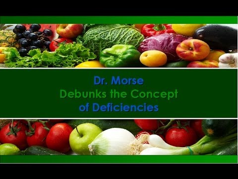 Dr. Morse Debunks the Concept of Deficiencies