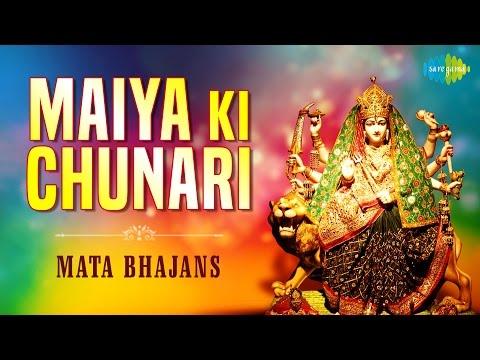 Maiya Ki Chunari | Top 10 Navratri Songs | Mata Bhajans Audio Jukebox