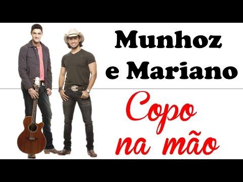 Munhoz e Mariano - Copo na mão [2014] (Com letra)