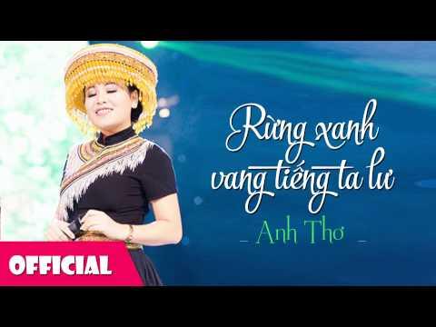 Rừng Xanh Vang Tiếng Ta Lư - Anh Thơ [Official HD]