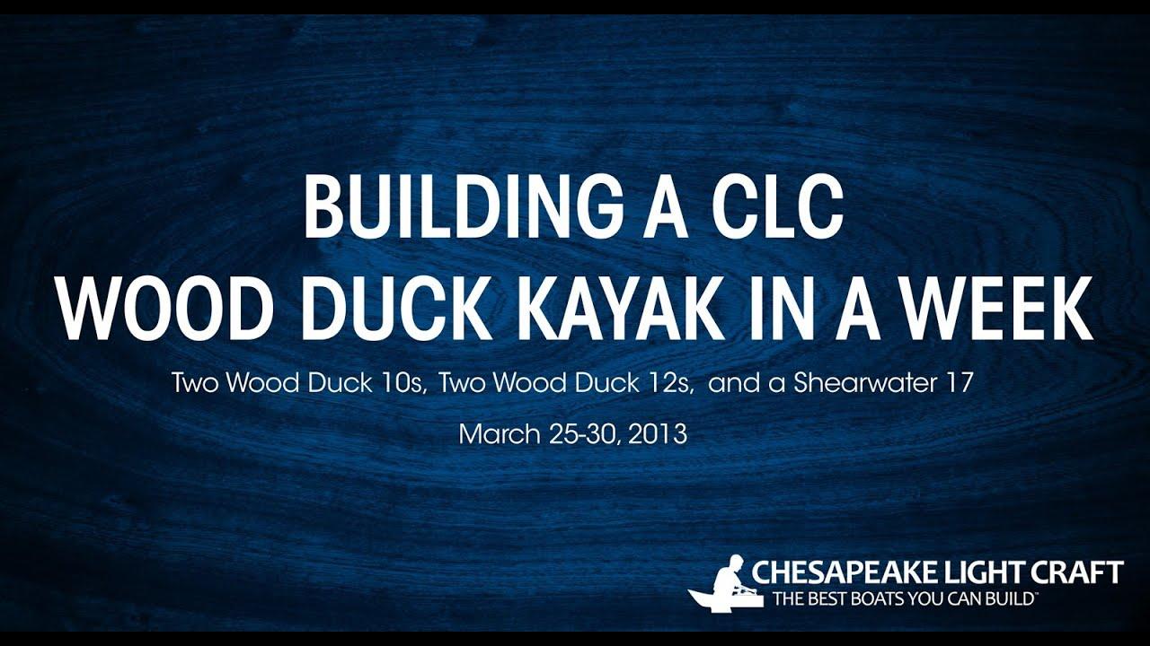 Building A CLC Wood Duck Kayak - HD 1080p - YouTube