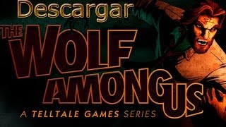 Descargar E Instalar The Wolf Among Us En Español 2014