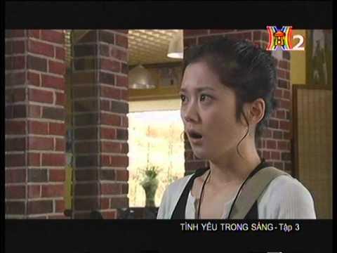 Tình yêu trong sáng - Tập 3  - Tinh yeu trong sang  -  Phim Trung Quoc
