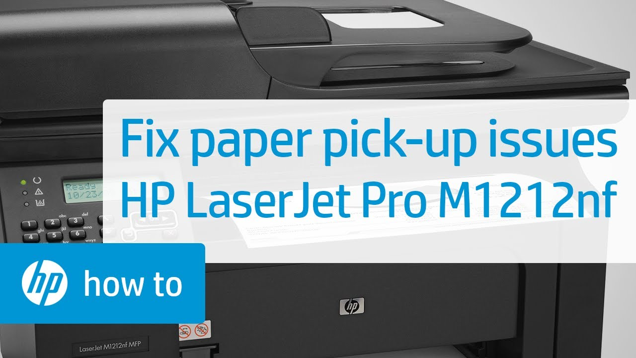 Fixing Paper Pick Up Issues Hp Laserjet Pro M1212nf