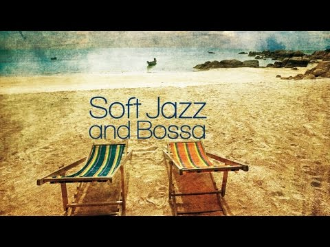 Bossa Nova Jazz Music Mix| All the Best of Lounge Dance for Your Relaxation (HQ)