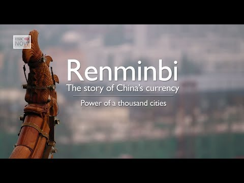 Wuhan's Rapid Growth - Development of the Renminbi - Episode 3 - HSBC NOW