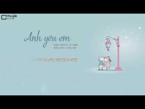 Anh Yêu Em   Khắc Việt l MV Lyric HD