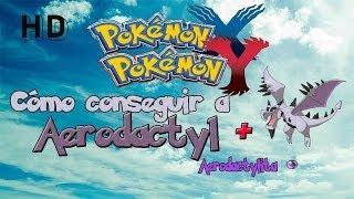 Pokémon XY Cómo Conseguir A Aerodactyl + Aerodactylita