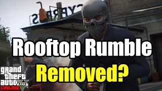 GTA 5 Online Rooftop Rumble REMOVED ? GTA Online Mission