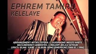 "Ephrem Tamiru - Kelelaye ""ከለላዬ"" (Amharic)"