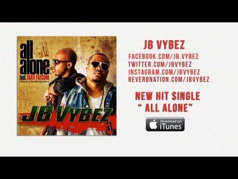 JB Vybez ft. Trav Falcone - All Alone