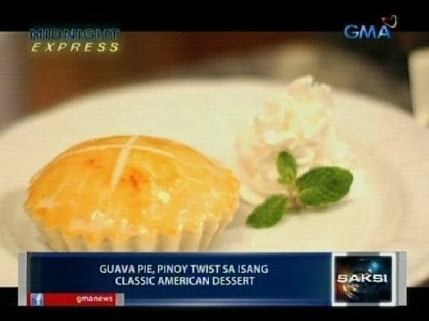 Saksi: Midnight Express:   Guava Pie, Pinoy twist sa   isang classic American   dessert