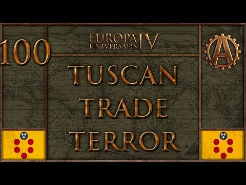 Europa Universalis IV The Tuscan Trade Terror 100