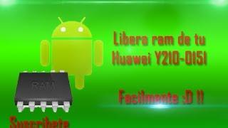 Como Liberar La Ram En Android !! [Huawei Y210]