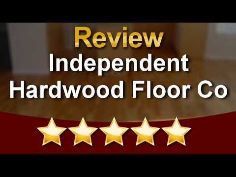 Independent Hardwood Floor Co Littleton  Top Hardwood Flooring Review by John M.