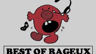 Best Of Rageux! Attention âmes sensibles s