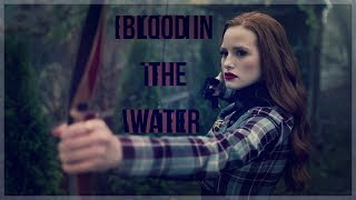 Blood In The Water ▼ // ▽ Riverdale Edit