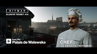 HITMAN - Elusive Target #14 - The Chef