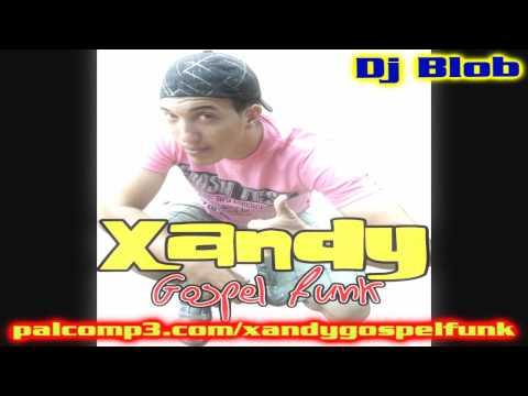Xandy Gospel Funk (nova criatura)
