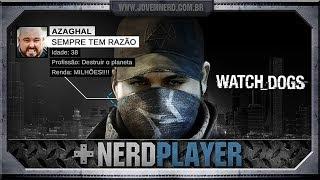 Watch Dogs Hack The Planet! NerdPlayer 124