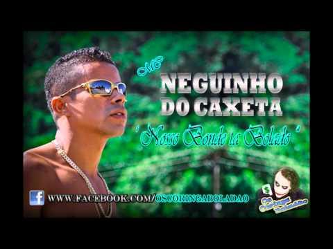 MC NEGUINHO DO CAXETA - NOSSO BONDE TA BOLADO ♫♪ LANÇAMENTO 2012 '