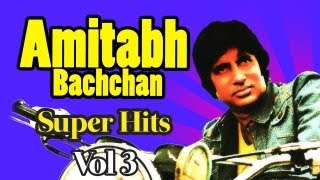 Hits Of Amitabh Bachchan - Vol 3 Audio Songs