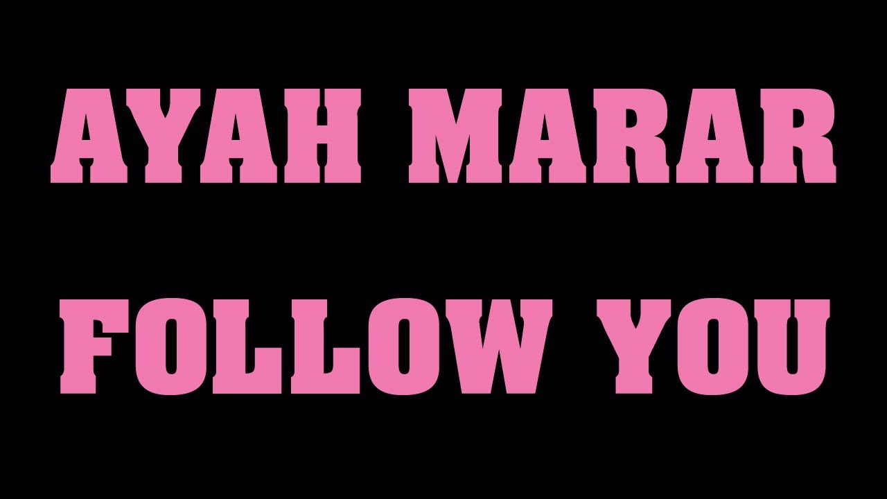 AYAH MARAR 'FOLLOW YOU'