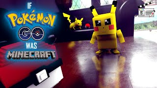If Pokemon Go was Minecraft