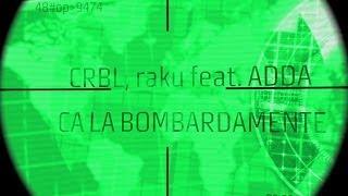 CRBL & raku ft. Adda - Ca La Bombardamente