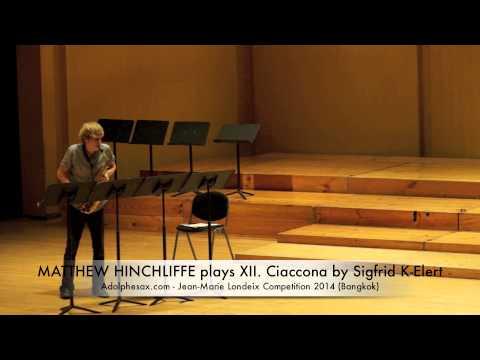MATTHEW HINCHLIFFE plays XII Ciaccona by Sigfrid K Elert