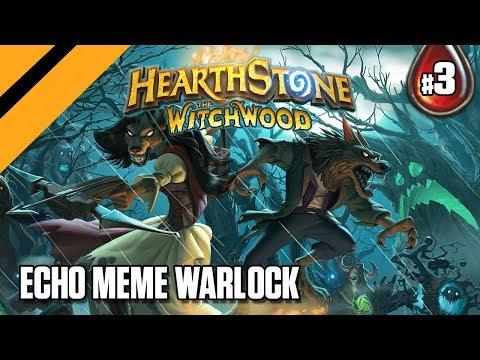 Hearthstone: The WitchWood -  - Echo Meme Warlock - P3