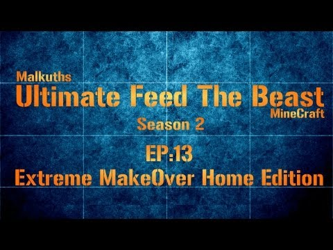 Minecraft Ultimate/FTB/Minecraft Season 2 EP 13 Extreme Makeover home Edition