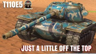T110E5 Just a Little off the Top World of Tanks Blitz