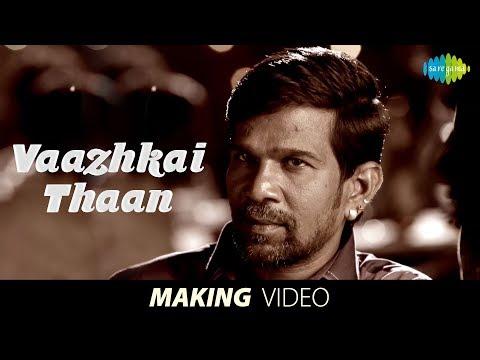 Vaazhai Thaan song by Gana Bala