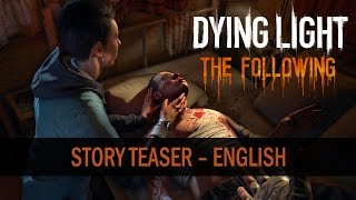 Dying Light: The Following - Sztori Teaser