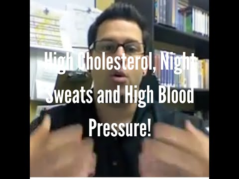 High Cholesterol, Night Sweats and High Blood Pressure!