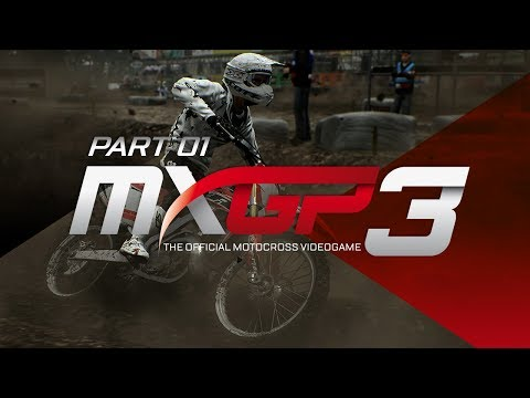 MXGP 3 - The Official Motocross Videogame! - Gameplay/Walkthrough - Part 1 - Something New!