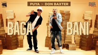 Puya Feat Don Baxter si Connect-r - Baga Bani (VideoClip Original)