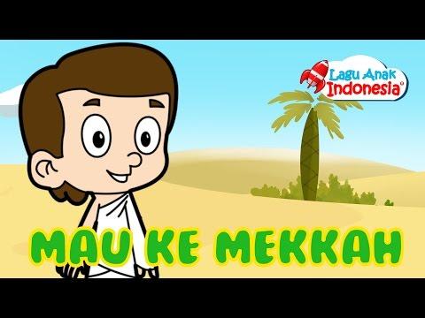 lagu anak islami | saya mau ke mekkah | lagu anak indonesia