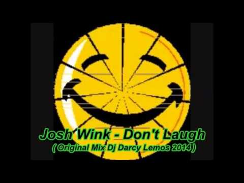 Josh Wink   Don't Laugh  Original Mix Dj Darcy Lemos 2014