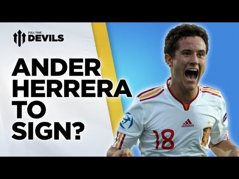 Herrera To Sign? | Manchester United Transfer News | FullTimeDEVILS
