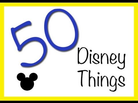 50 Disney Things- My Must Do's at Walt Disney World