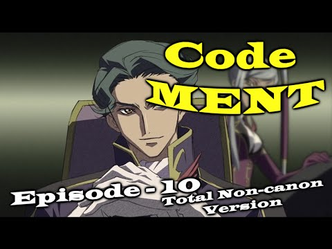 Code MENT - Episode 10 Totally Non-Canon Version