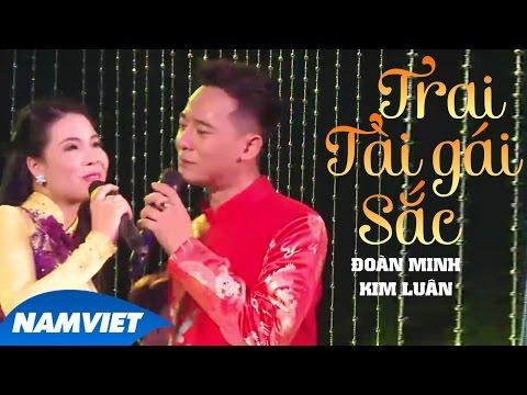 Trai Tài Gái Sắc - Đoàn Minh ft Kim Luân (MV HD OFFICIAL)