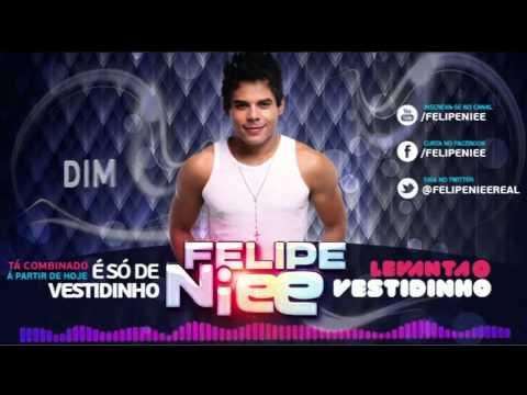 Felipe Niee   Levanta o Vestidinho Oficial